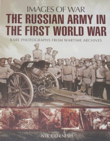 The Russian Army in the First World War, by Nik Cornish
